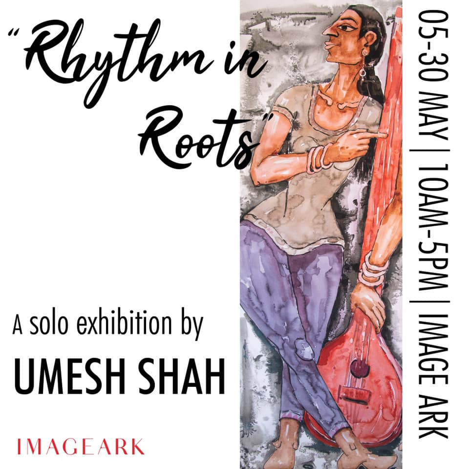 Rhythm In Roots | Umesh Shah : Solo Exhibition